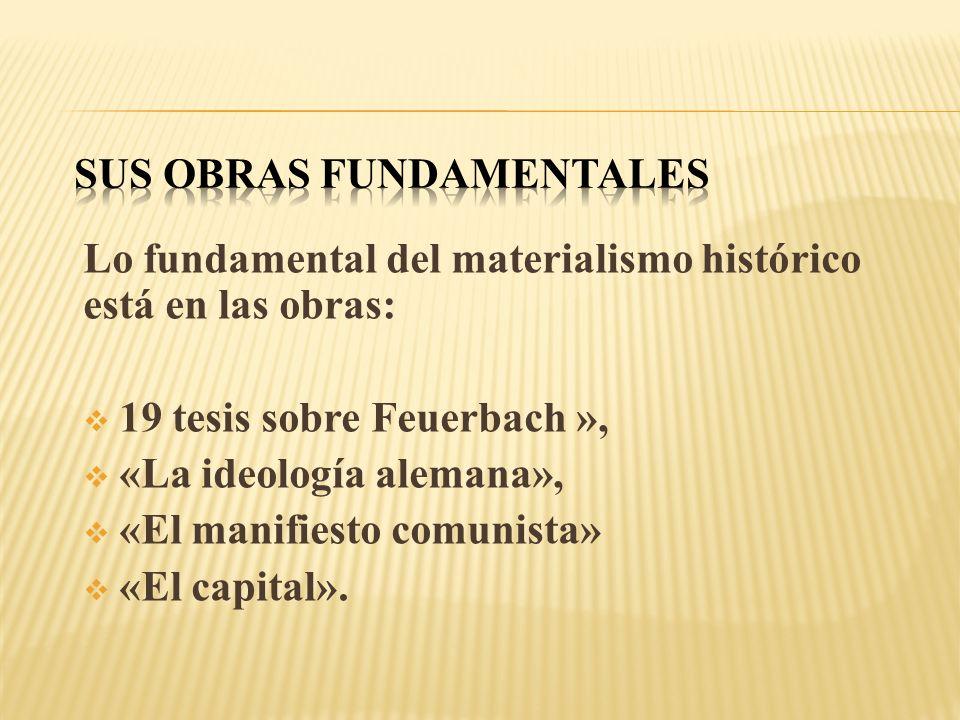 Engels no sólo aplicó el materialismo histórico en sus escritos, sino que desarrolló y aplicó también el materialismo dialéctico.