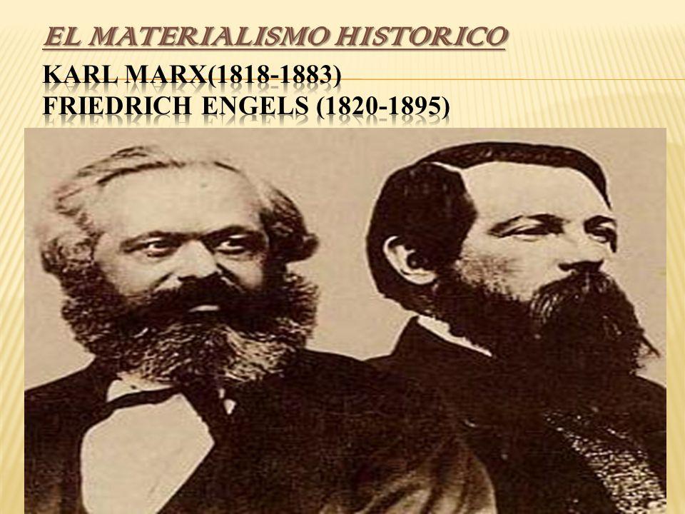 Materialismo histórico Materialismo histórico también llamado marxismo, entendemos ahora que son el conjunto de ideas y reflexiones presentadas sistemáticamente por Marx y Engels, con el propósito de ofrecer una teoría explicativa de la realidad social.