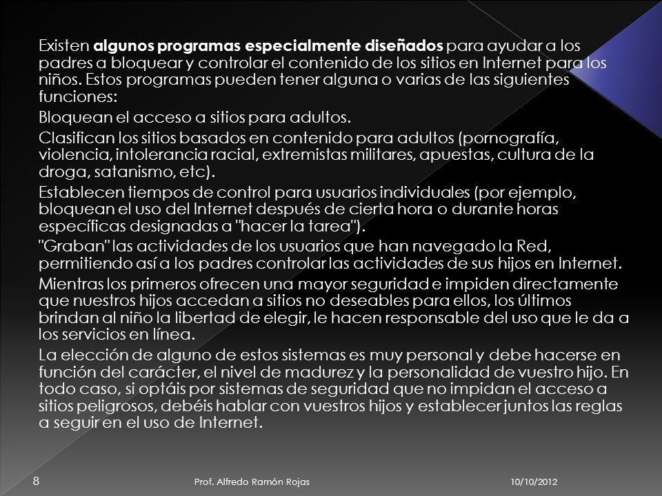 10/10/2012 Prof. Alfredo Ramón Rojas 7 La mejor manera de asegurar que tus hijos tengan experiencias positivas al hacer uso de los servicios en línea