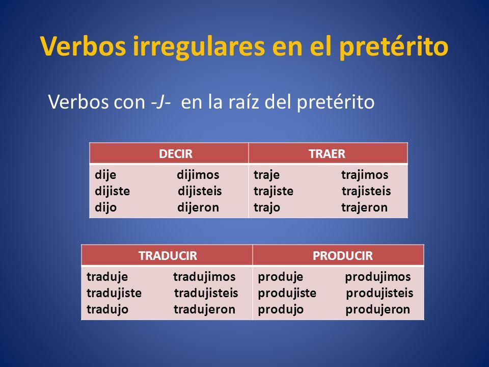 Verbos irregulares en el pretérito SER y IR son idénticos en el pretérito.
