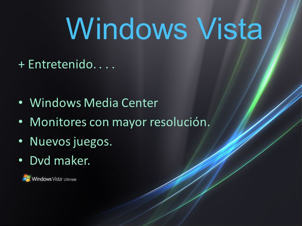 + Entretenido.... Windows Media Center Monitores con mayor resolución.