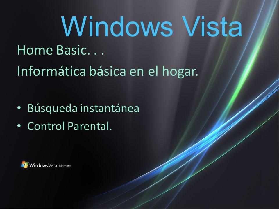Home Basic... Informática básica en el hogar. Búsqueda instantánea Control Parental. Windows Vista