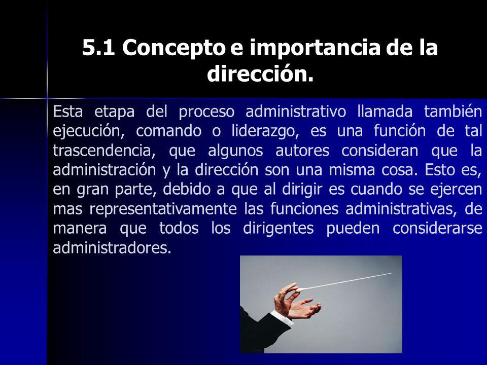 5.1 Concepto e importancia de la dirección.