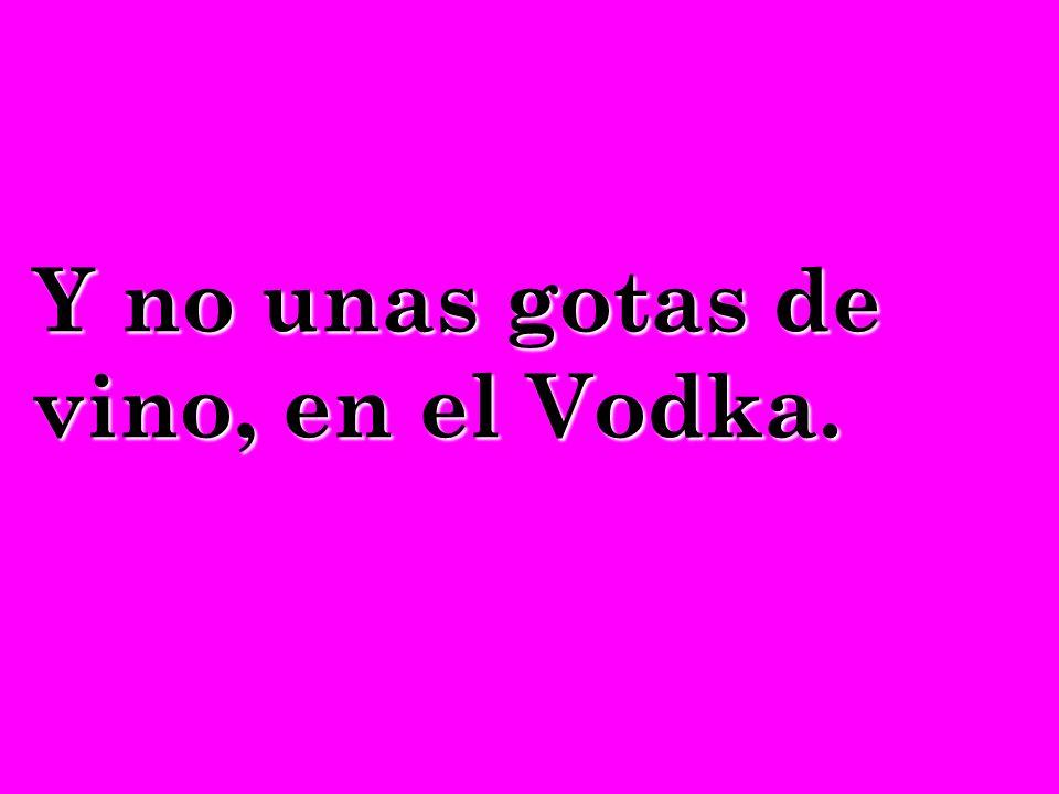 Coloque unas gotas de Vodka, en el vino,