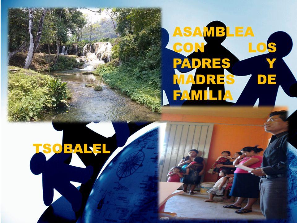ASAMBLEA CON LOS PADRES Y MADRES DE FAMILIA TSOBALEL