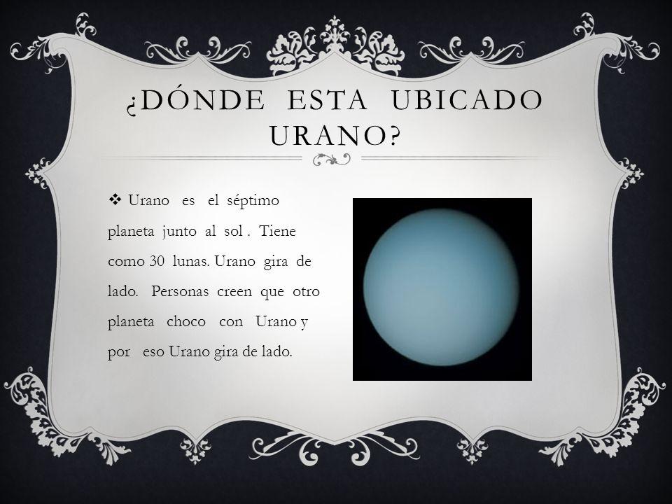 Urano es el séptimo planeta junto al sol. Tiene como 30 lunas. Urano gira de lado. Personas creen que otro planeta choco con Urano y por eso Urano gir