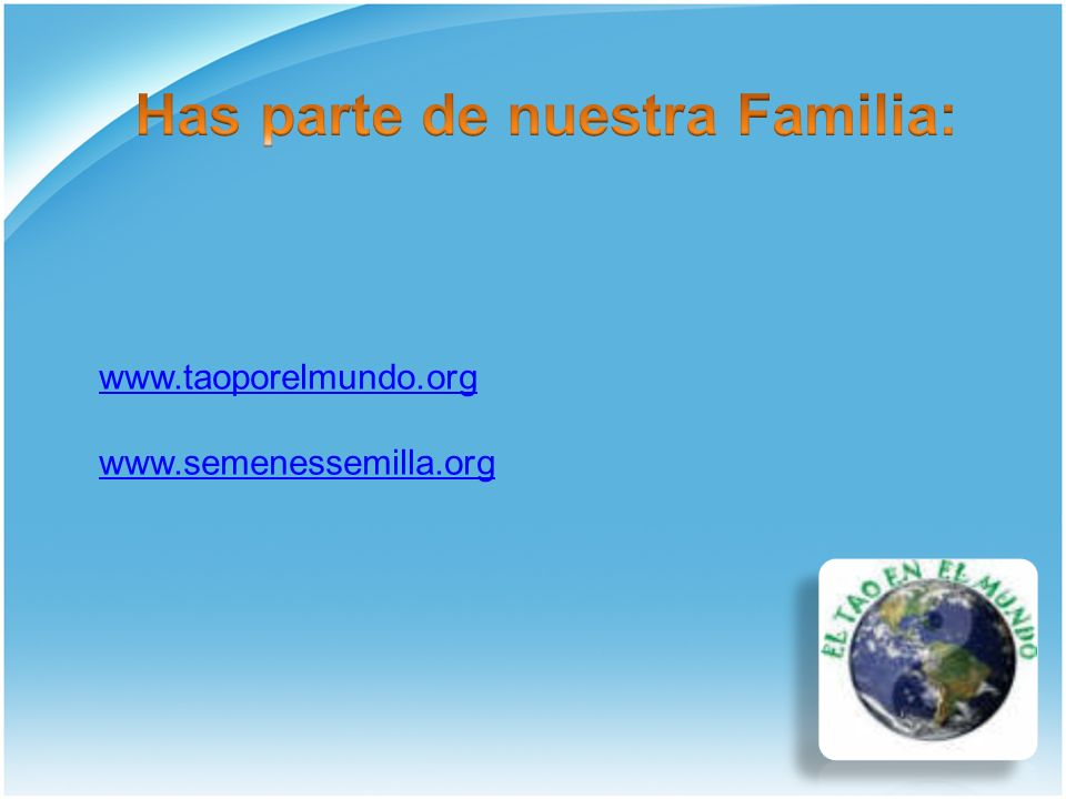 www.taoporelmundo.org www.semenessemilla.org