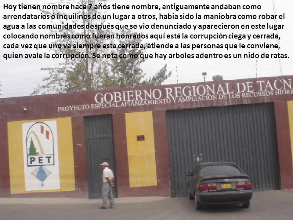 Ministerio de agricultura en Tacna… este lugar es casa campesinos, este terreno era Para las comunidades, cada comunidad tenían que haber tenido ofici