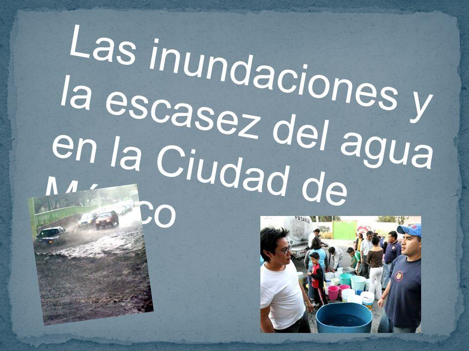 Las inundaciones y la escasez del agua en la Ciudad de México