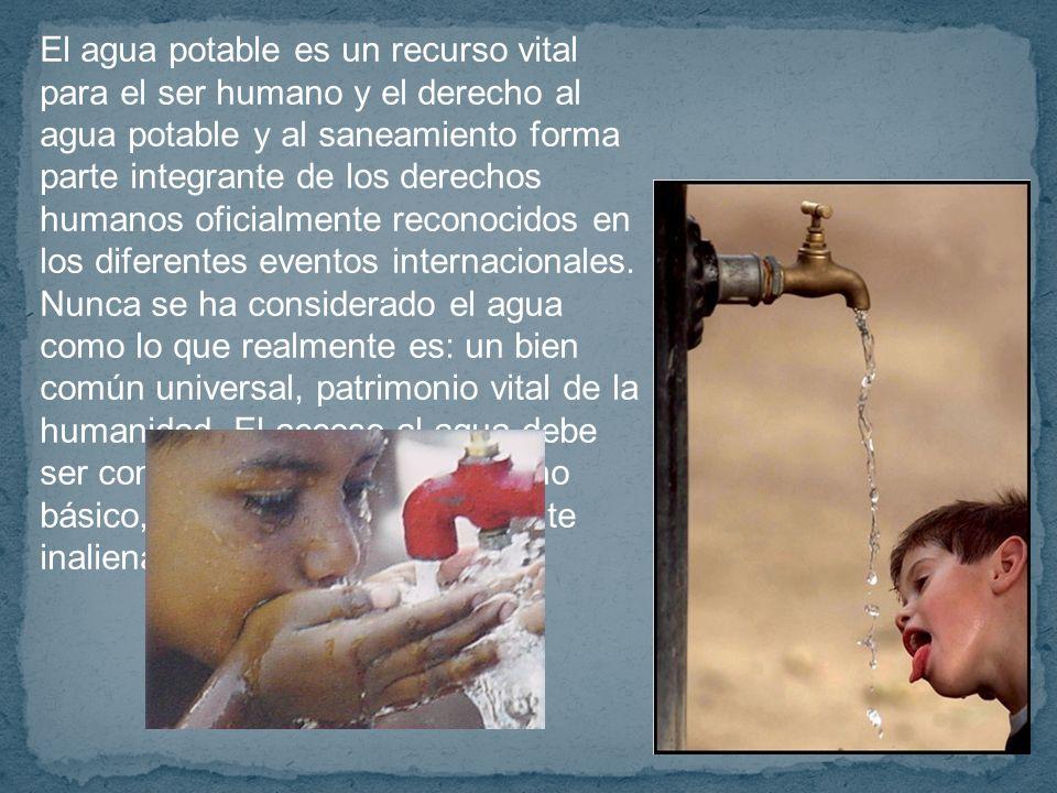 El agua potable es un recurso vital para el ser humano y el derecho al agua potable y al saneamiento forma parte integrante de los derechos humanos oficialmente reconocidos en los diferentes eventos internacionales.