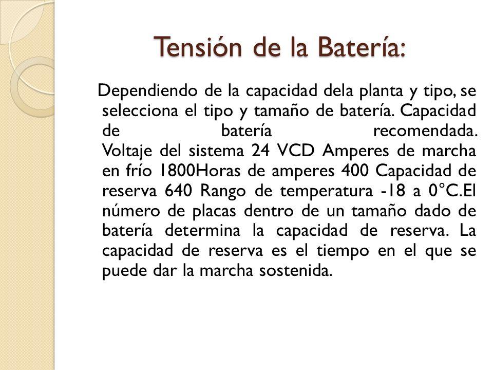 Tensión de la Batería: Dependiendo de la capacidad dela planta y tipo, se selecciona el tipo y tamaño de batería.