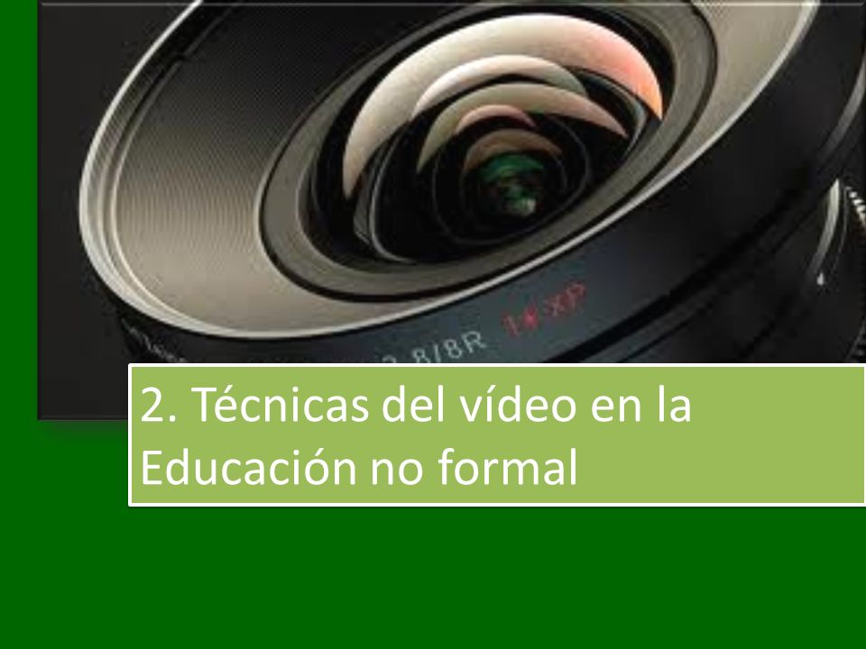 2. Técnicas del vídeo en la Educación no formal