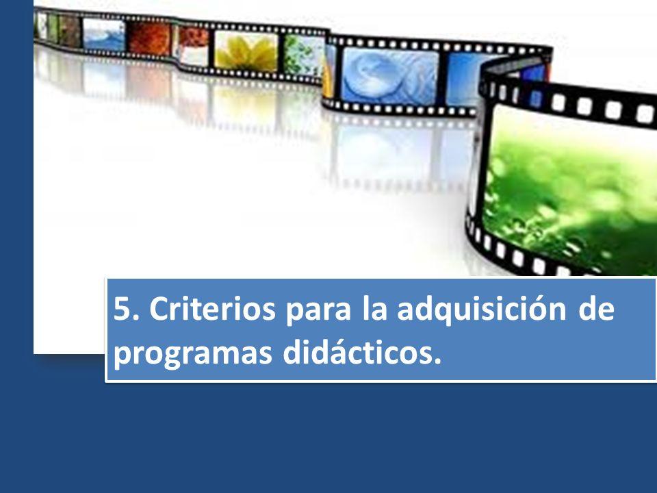 5. Criterios para la adquisición de programas didácticos.