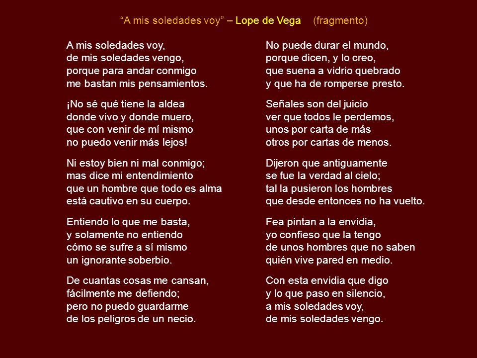 Romance - Luis de Góngora y Argote La más bella niña de nuestro lugar, hoy viuda y sola y ayer por casar, viendo que sus ojos a la guerra van, a su ma