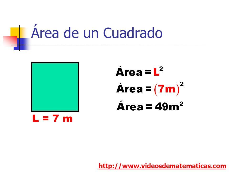 Área de un Cuadrado http://www.videosdematematicas.com L = 7 m
