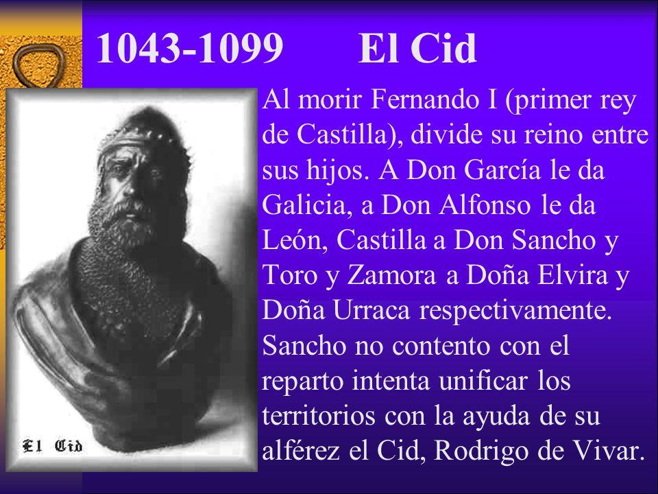 Al morir Fernando I (primer rey de Castilla), divide su reino entre sus hijos. A Don García le da Galicia, a Don Alfonso le da León, Castilla a Don Sa