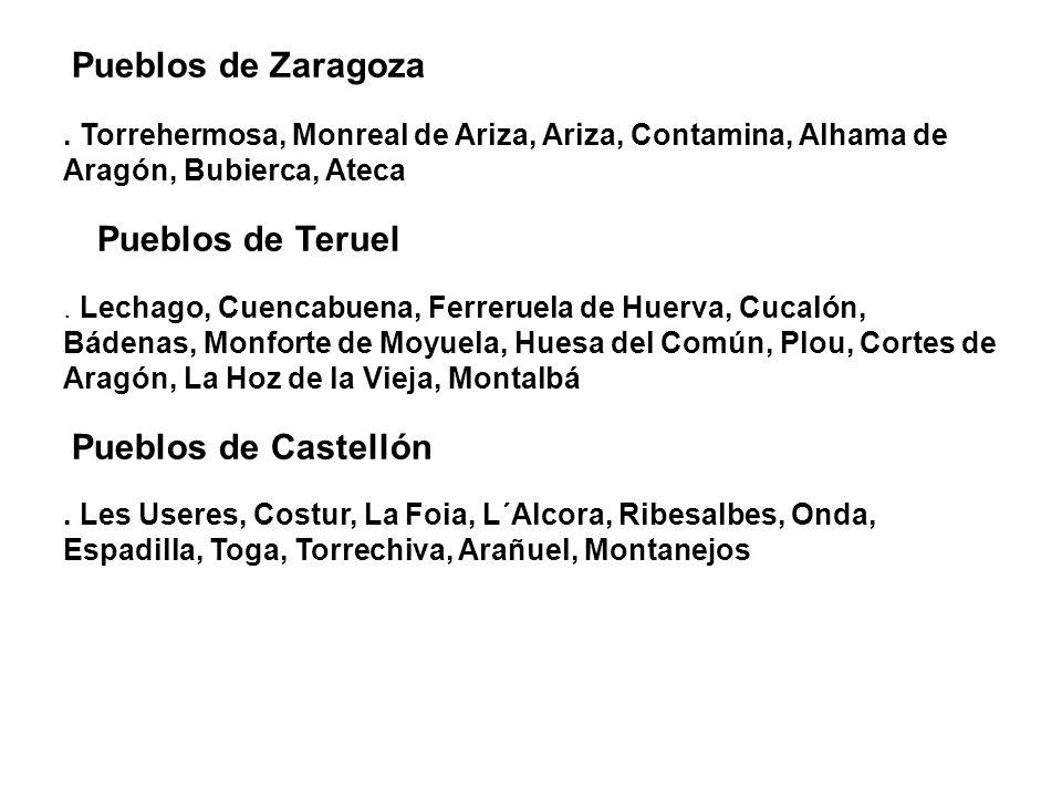 Pueblos de Zaragoza. Torrehermosa, Monreal de Ariza, Ariza, Contamina, Alhama de Aragón, Bubierca, Ateca Pueblos de Teruel. Lechago, Cuencabuena, Ferr