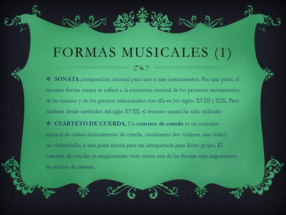 FORMAS MUSICALES (1) SONATA,composición musical para uno o más instrumentos.