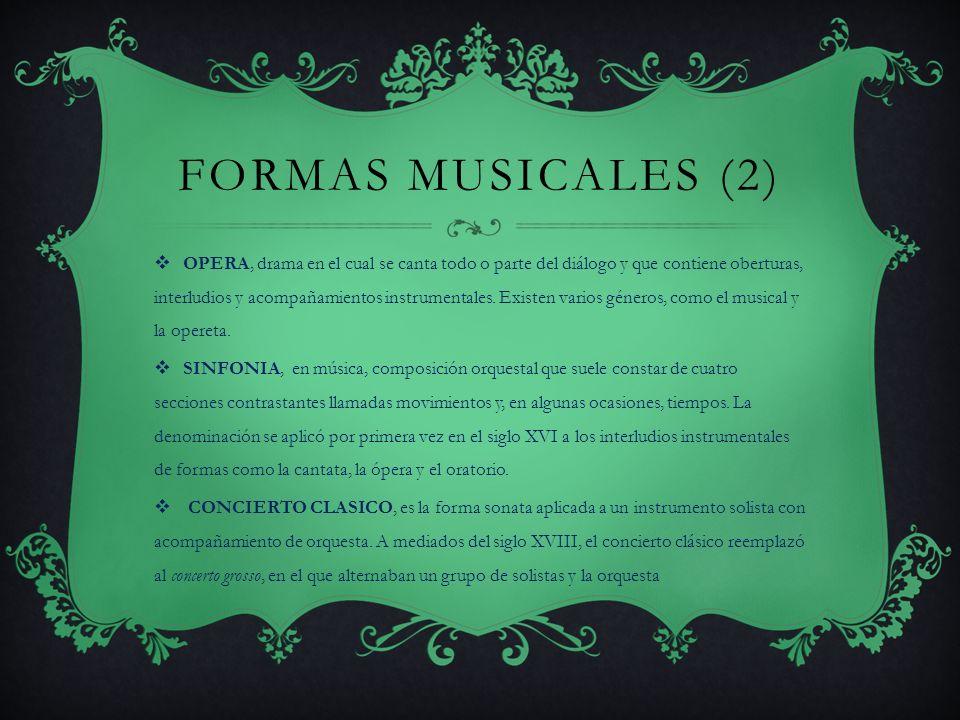 FORMAS MUSICALES (1) SONATA,composición musical para uno o más instrumentos. Por una parte, el término forma sonata se refiere a la estructura musical