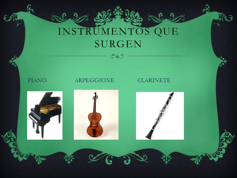 INSTRUMENTOS QUE SURGEN PIANO ARPEGGIONE CLARINETE