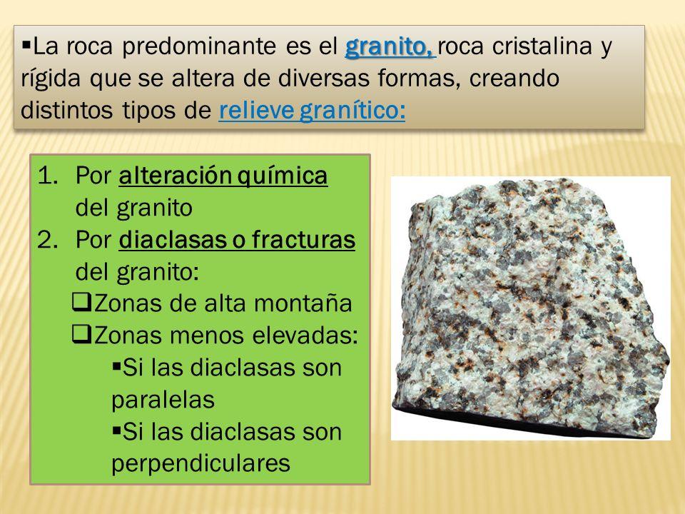granito, La roca predominante es el granito, roca cristalina y rígida que se altera de diversas formas, creando distintos tipos de relieve granítico: