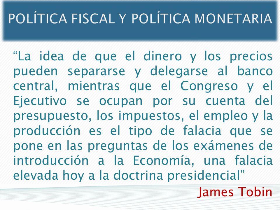 La idea de que el dinero y los precios pueden separarse y delegarse al banco central, mientras que el Congreso y el Ejecutivo se ocupan por su cuenta
