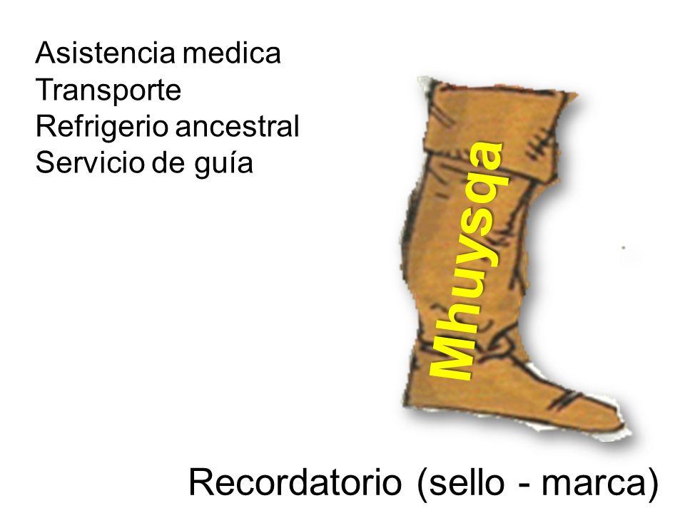 Asistencia medica Transporte Refrigerio ancestral Servicio de guía Recordatorio (sello - marca) Mhuysqa