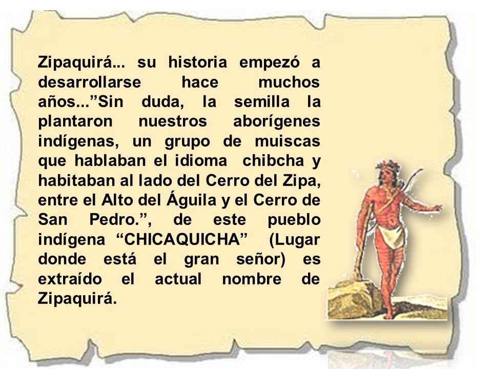 Zipaquirá... su historia empezó a desarrollarse hace muchos años...Sin duda, la semilla la plantaron nuestros aborígenes indígenas, un grupo de muisca