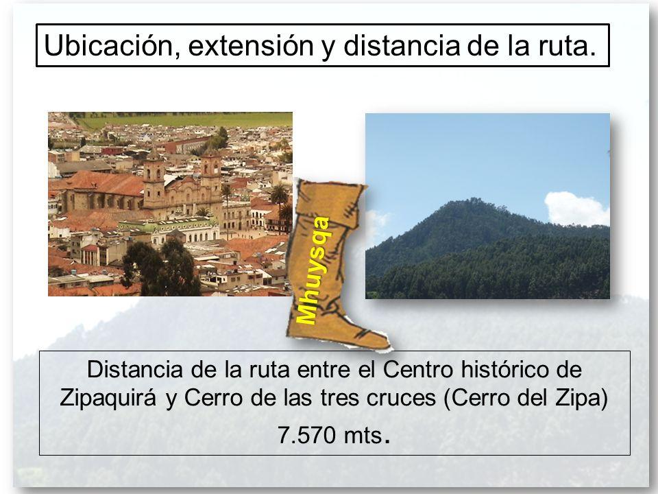 Ubicación, extensión y distancia de la ruta. Distancia de la ruta entre el Centro histórico de Zipaquirá y Cerro de las tres cruces (Cerro del Zipa) 7