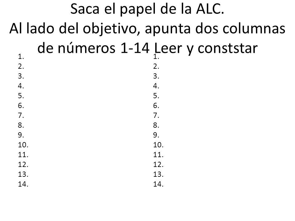 Saca el papel de la ALC. Al lado del objetivo, apunta dos columnas de números 1-14 Leer y conststar 1. 2. 3. 4. 5. 6. 7. 8. 9. 10. 11. 12. 13. 14. 1.