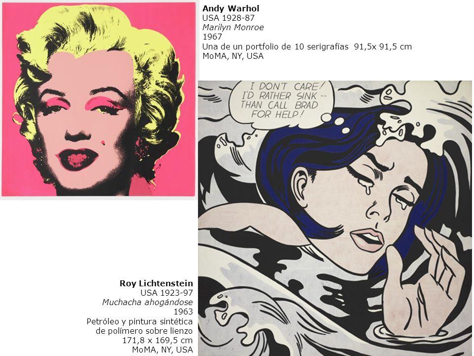 USA 1928-87 Marilyn Monroe 1967 Una de un portfolio de 10 serigrafías 91,5x 91,5 cm MoMA, NY, USA Roy Lichtenstein USA 1923-97 Muchacha ahogándose 196