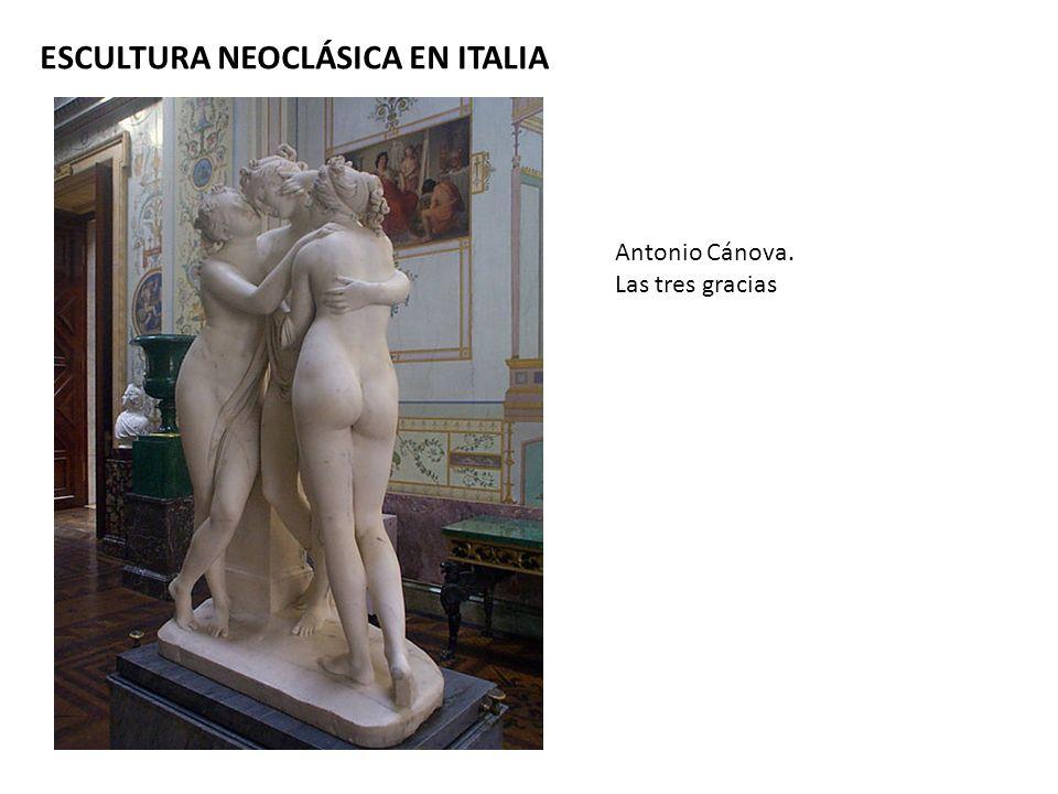 ESCULTURA NEOCLÁSICA EN ITALIA Antonio Cánova. Las tres gracias