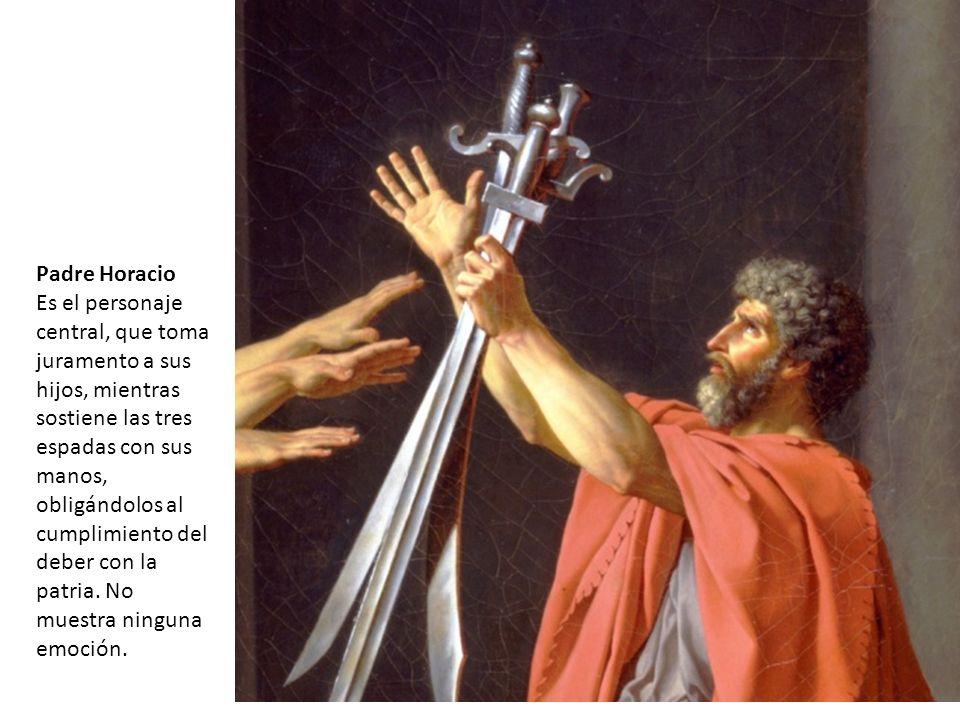 Padre Horacio Es el personaje central, que toma juramento a sus hijos, mientras sostiene las tres espadas con sus manos, obligándolos al cumplimiento del deber con la patria.