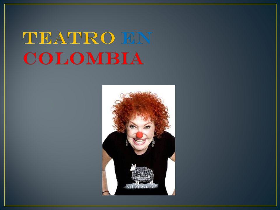 El teatro en Colombia fue introducido durante la época de colonización española que se dio entre 1550 y 1810.