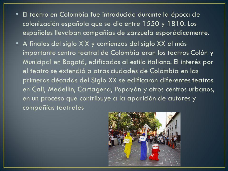 El teatro en Colombia fue introducido durante la época de colonización española que se dio entre 1550 y 1810. Los españoles llevaban compañías de zarz