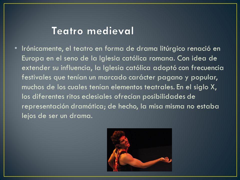 Irónicamente, el teatro en forma de drama litúrgico renació en Europa en el seno de la Iglesia católica romana. Con idea de extender su influencia, la