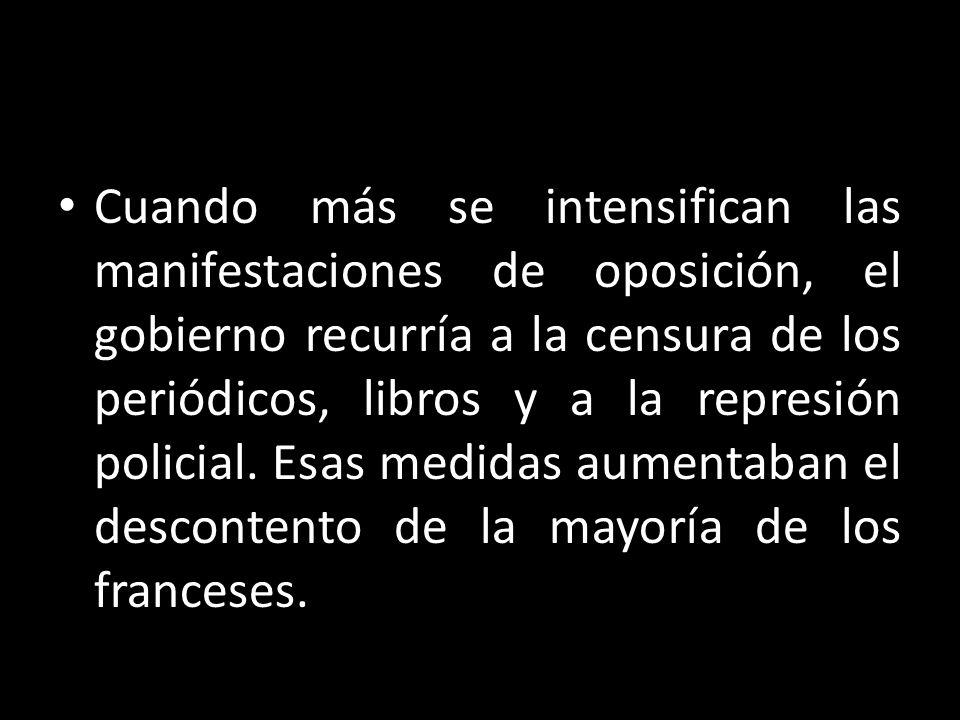 Cuando más se intensifican las manifestaciones de oposición, el gobierno recurría a la censura de los periódicos, libros y a la represión policial. Es