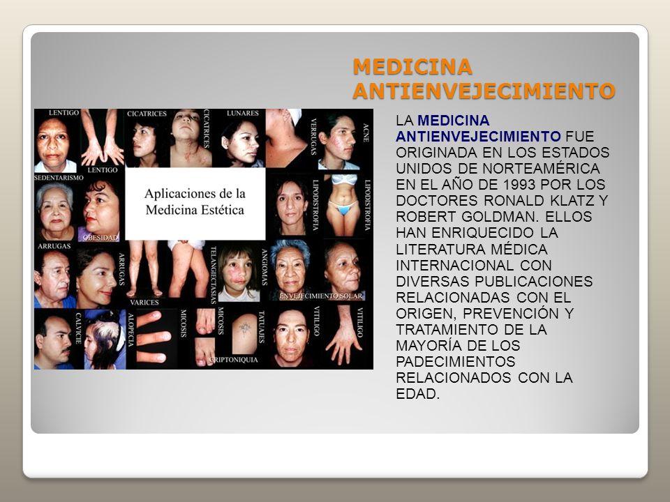 MEDICINA ANTIENVEJECIMIENTO LA MEDICINA ANTIENVEJECIMIENTO FUE ORIGINADA EN LOS ESTADOS UNIDOS DE NORTEAMÉRICA EN EL AÑO DE 1993 POR LOS DOCTORES RONA