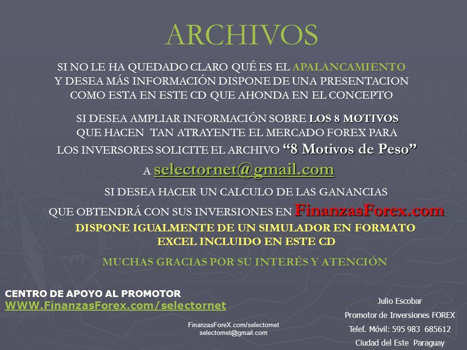 FinanzasForeX.com/selectornet selectornet@gmail.com HAGA QUE SU DINERO TRABAJE PARA USTED !!PÍDALE MÁS A SU DINERO!.