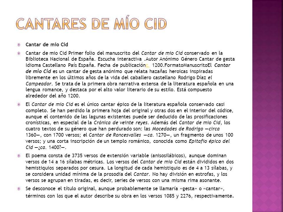 Cantar de mio Cid Cantar de mio Cid Primer folio del manuscrito del Cantar de mio Cid conservado en la Biblioteca Nacional de España. Escucha interact