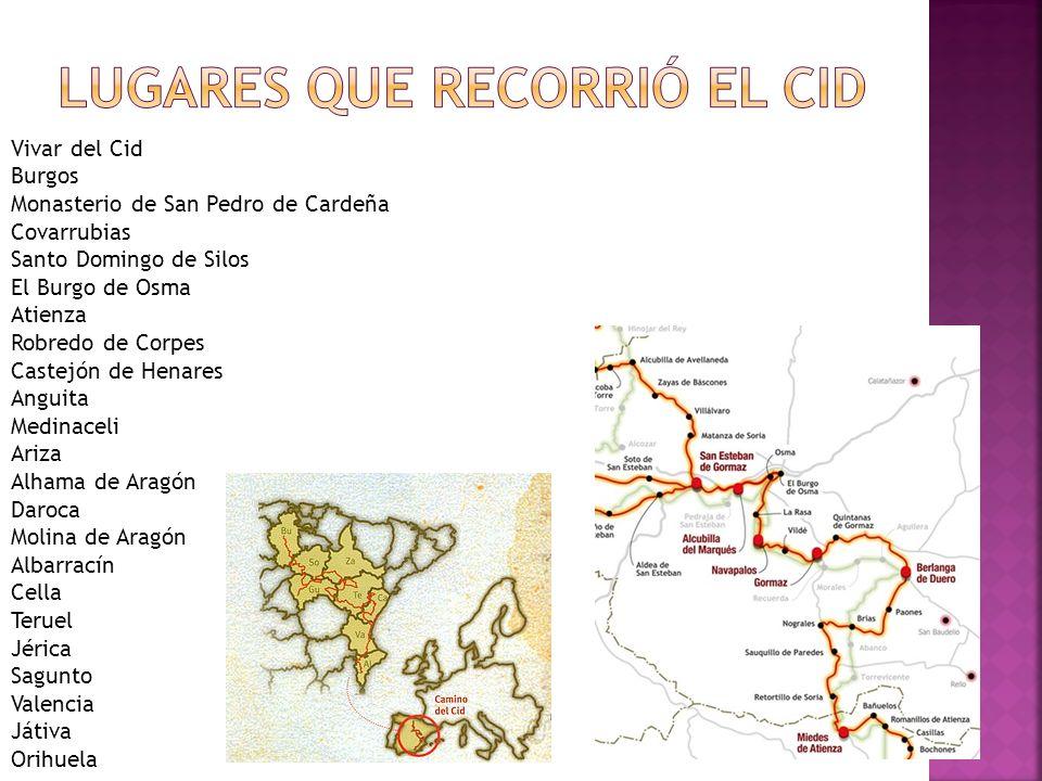Vivar del Cid Burgos Monasterio de San Pedro de Cardeña Covarrubias Santo Domingo de Silos El Burgo de Osma Atienza Robredo de Corpes Castejón de Hena
