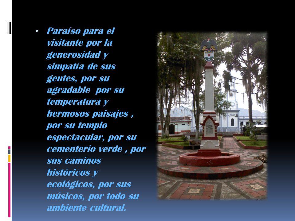 Paraíso para el visitante por la generosidad y simpatía de sus gentes, por su agradable por su temperatura y hermosos paisajes, por su templo espectac