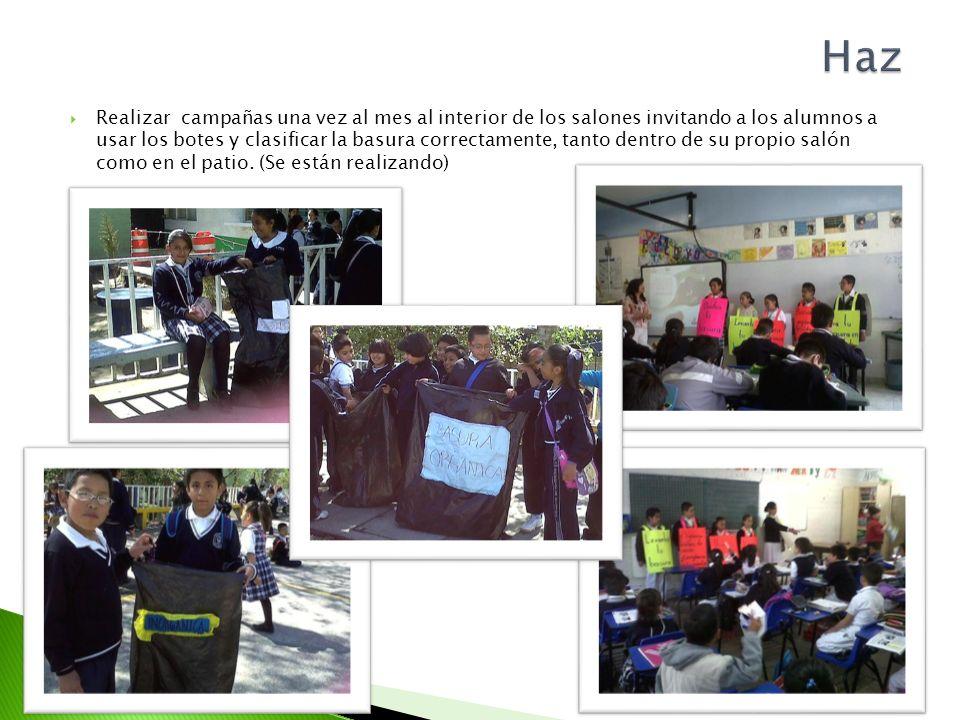 Realizar campañas una vez al mes al interior de los salones invitando a los alumnos a usar los botes y clasificar la basura correctamente, tanto dentr