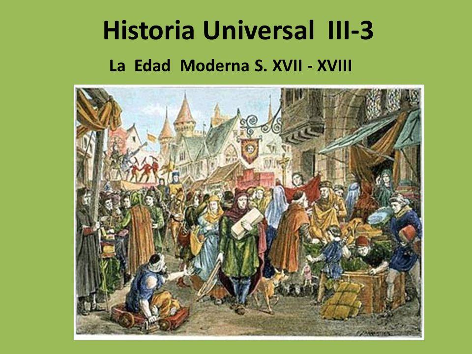 Historia Universal III-3 La Edad Moderna S. XVII - XVIII