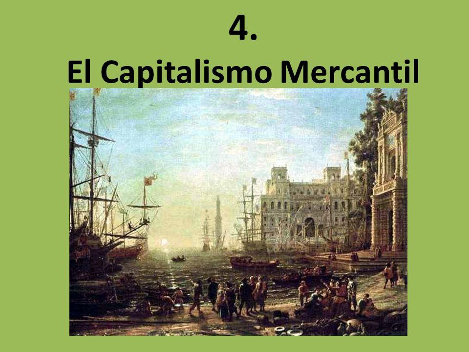 4. El Capitalismo Mercantil