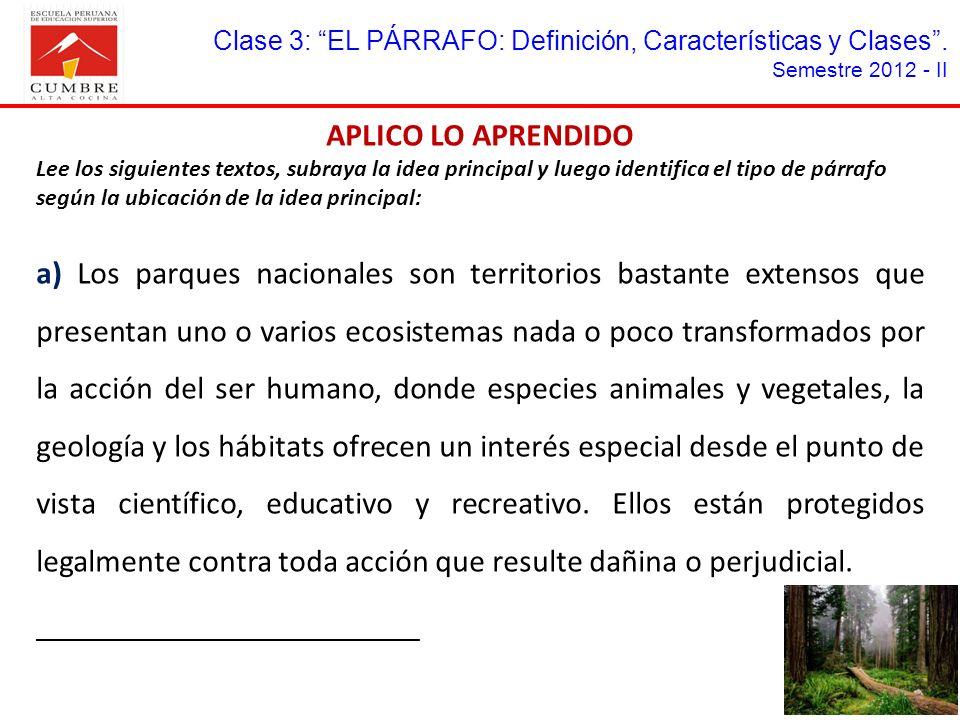 Clase 3: EL PÁRRAFO: Definición, Características y Clases. Semestre 2012 - II APLICO LO APRENDIDO Lee los siguientes textos, subraya la idea principal