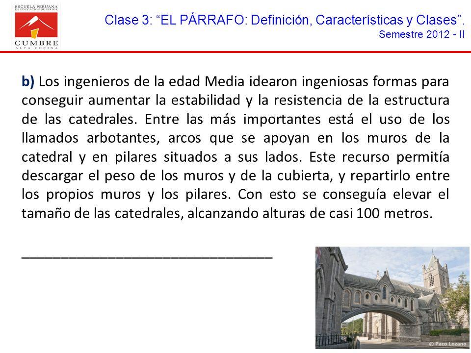 Clase 3: EL PÁRRAFO: Definición, Características y Clases. Semestre 2012 - II b) Los ingenieros de la edad Media idearon ingeniosas formas para conseg