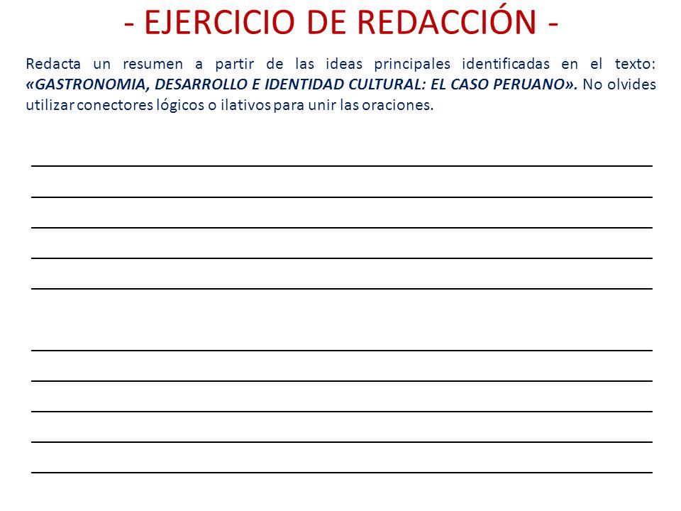 - EJERCICIO DE REDACCIÓN - Redacta un resumen a partir de las ideas principales identificadas en el texto: «GASTRONOMIA, DESARROLLO E IDENTIDAD CULTUR