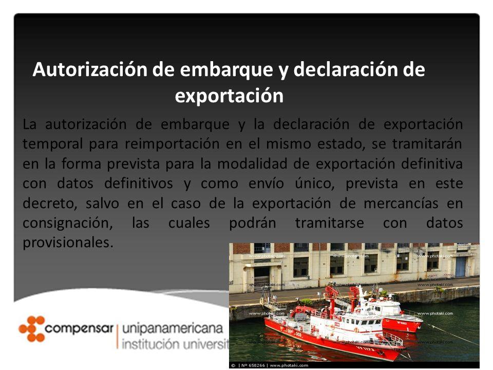 Autorización de embarque y declaración de exportación La autorización de embarque y la declaración de exportación temporal para reimportación en el mi