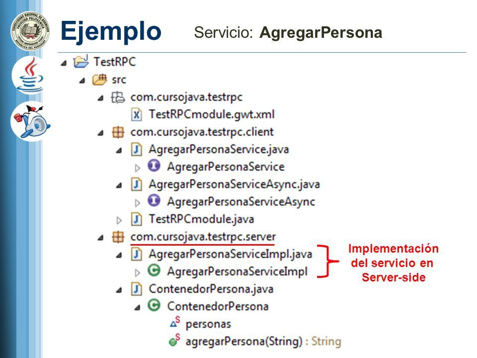 Ejemplo Servicio: AgregarPersona Implementación del servicio en Server-side